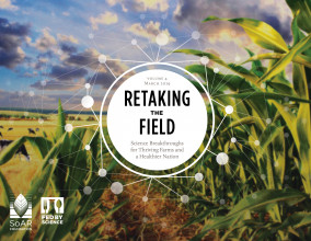 Retaking the Field Volume 4: Science Breakthroughs for Thriving Farms and a Healthier Nation
